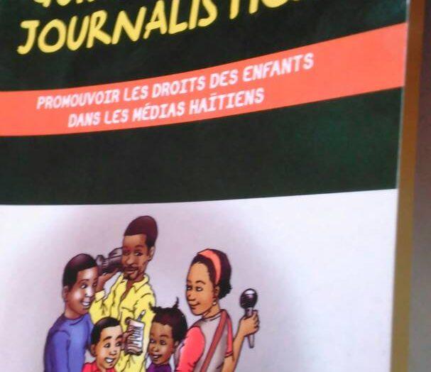Lancement du Guide pratique journalistique : promouvoir les droits des enfants dans les médias haïtiens