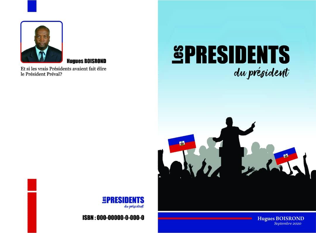 Le professeur d'université Hugues Boisrond publie son dernier ouvrage intitulé «Les Présidents du Président»